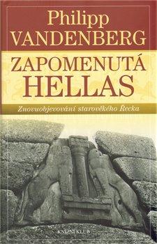 Obálka titulu Zapomenutá Hellas -  Znovuobjevování  starověkého Řecka