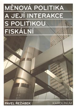 Obálka titulu Měnová politika a její interakce s politikou fiskální