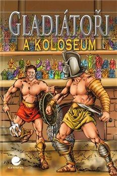 Obálka titulu Gladiátoři a Koloseum