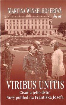 Obálka titulu Viribus Unitis: Císař a jeho dvůr