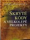 Obálka knihy Skryté kódy a velkolepé projekty - Tajné jazyky od starověku po současnost