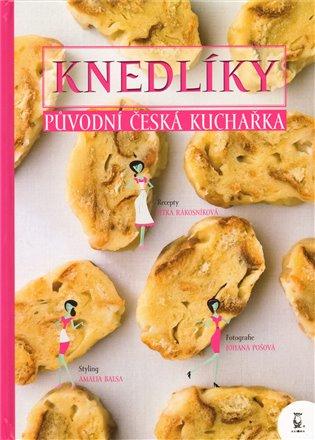 Knedlíky - Původní česká kuchařka - Jitka Rákosníková   Booksquad.ink