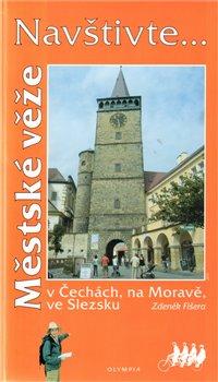 Obálka titulu Městské věže v Čechách, na Moravě, ve Slezsku