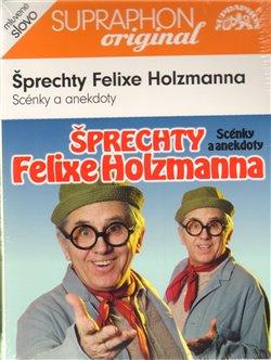 Obálka titulu Šprechty Felixe Holzmanna