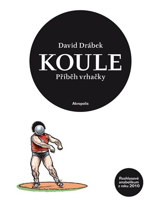 Koule - Příběh vrhačky - David Drábek | Booksquad.ink