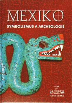 Obálka titulu Mexiko: symbolismus a archeologie