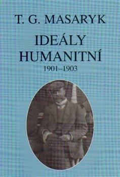 Obálka titulu Ideály humanitní a texty z let 1901-1903