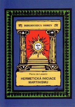 Obálka titulu Hermetická iniciace Martinismu