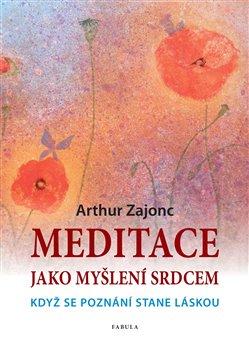Obálka titulu Meditace jako myšlení srdcem