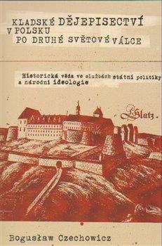 Obálka titulu Kladské dějepisectví v Polsku po druhé světové válce
