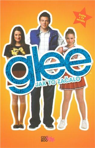 Glee – Jak to začalo - Sophia Lowellová | Booksquad.ink
