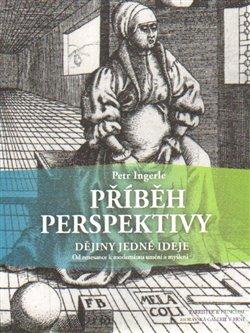 Obálka titulu Příběh perspektivy - dějiny jedné ideje