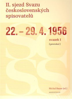 Obálka titulu II. sjezd Svazu československých spisovatelů 22.–29. 4. 1956 (protokol)