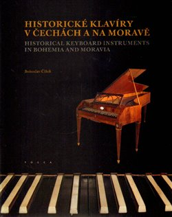 Obálka titulu Historické klavíry v Čechách a na Moravě