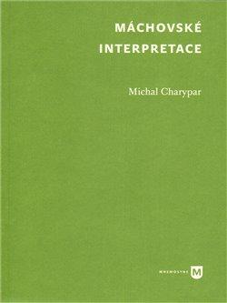 Obálka titulu Máchovské interpretace