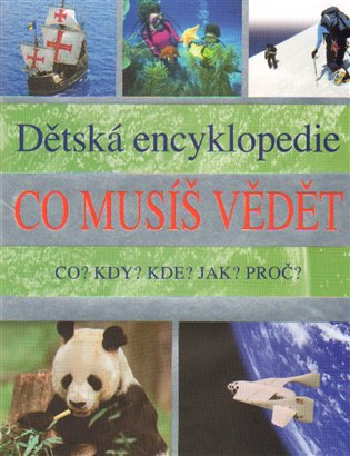 Co musíš vědět. Dětská encyklopedie - - | Booksquad.ink