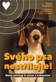 Obálka titulu Svého psa nestřílejte