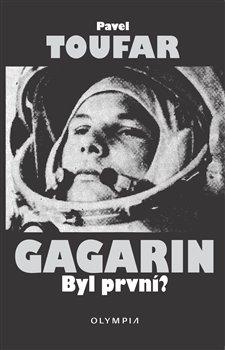 Obálka titulu Gagarin. Byl první?
