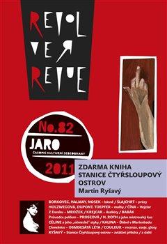 Obálka titulu Revolver Revue 82 + Martin Ryšavý: Stanice Čtyřsloupový ostrov