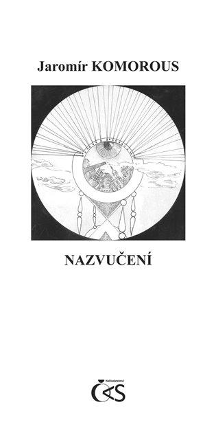 Nazvučení - Jaromír Komorous   Booksquad.ink