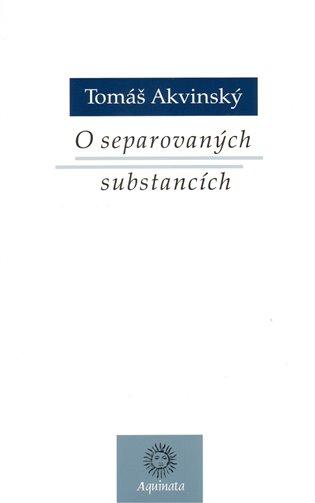 O separovaných substancích - Tomáš Akvinský | Booksquad.ink