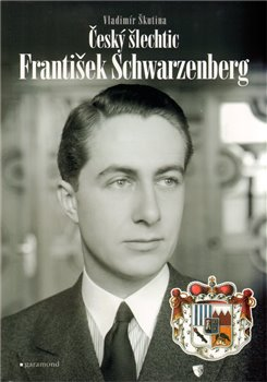 Obálka titulu Český šlechtic František Schwarzenberg