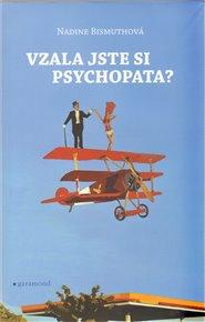 Vzala jste si psychopata?