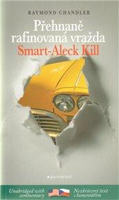 Přehnaně rafinovaná vražda / Smart-Aleck Kill