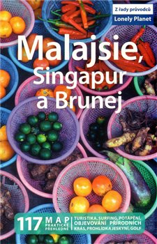 Obálka titulu Malajsie, Singapur, Brunej - Lonely Planet