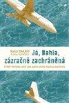 Obálka knihy Já, Bahia, zázračně zachráněná
