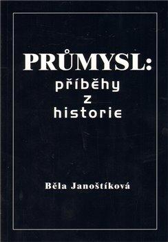 Obálka titulu Průmysl: příběhy z historie