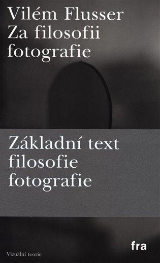 Za filosofii fotografie - Vilém Flusser   Booksquad.ink