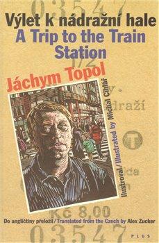 Obálka titulu Výlet k nádražní hale/ A trip to the train station
