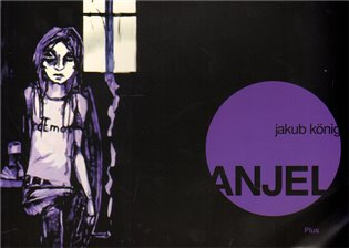 Anjel - Jakub König   Booksquad.ink
