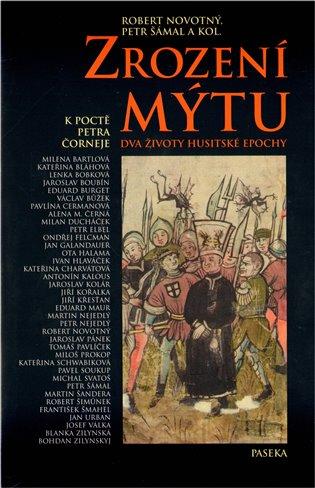 Zrození mýtu:Dva životy husitské epochy - Robert Novotný,   Booksquad.ink