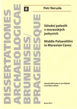 Obálka titulu Střední paleolit v moravských jeskyních/Middle Palaeolitthic in Moravian Caves