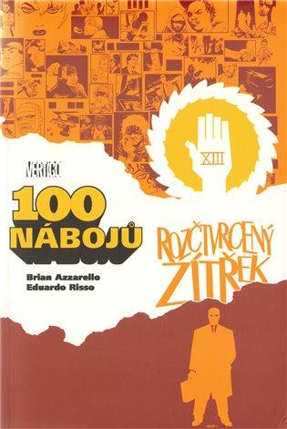 100 nábojů – Rozčtvrcený zítřek - Brian Azzarello,   Booksquad.ink