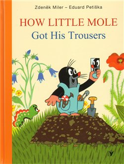 Obálka titulu How Little Mole Got His Trousers