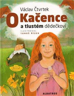 Obálka titulu O Kačence a tlustém dědečkovi