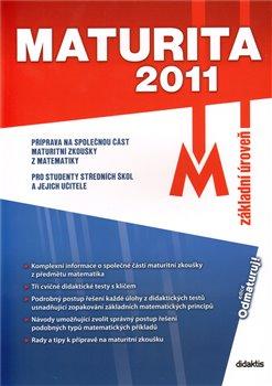 Obálka titulu Maturita 2011 – Matematika (základní úroveň)