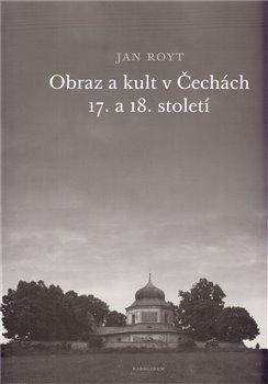 Obálka titulu Obraz a kult v Čechách 17. a 18. století