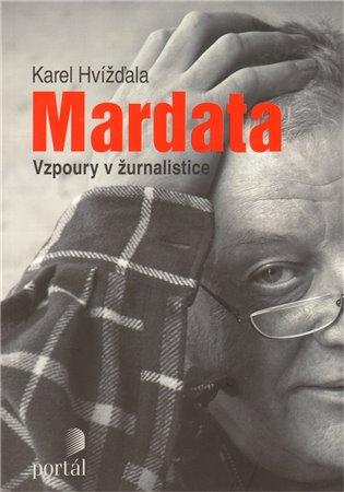 Mardata - Vzpoury v žurnalistice - Karel Hvížďala | Booksquad.ink