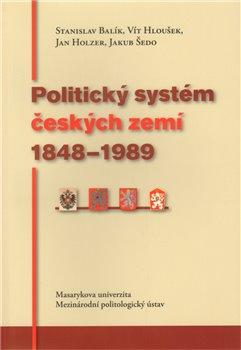 Obálka titulu Politický systém českých zemí 1848 - 1989
