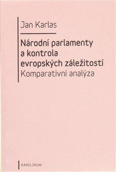 Obálka titulu Národní parlamenty a kontrola evropských záležitostí: komparativní analýza