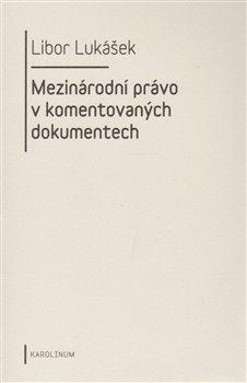 Obálka titulu Mezinárodní právo v komentovaných dokumentech
