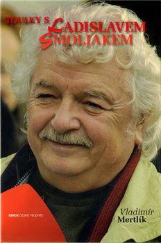 Obálka titulu Toulky s Ladislavem Smoljakem
