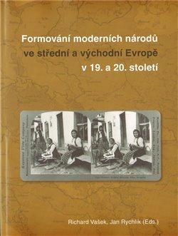 Obálka titulu Formování moderních národů ve atřední a východní Evropě