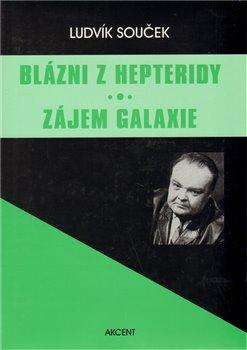 Obálka titulu Blázni z Hepteridy - Zájem galaxie