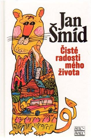 Čisté radosti mého života - Jan Šmíd | Booksquad.ink