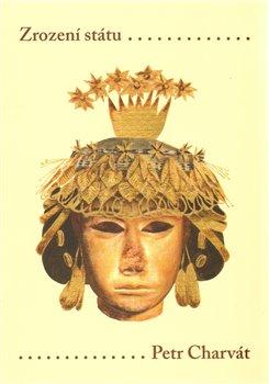 Obálka titulu Zrození státu Prvotní civilizace Starého světa
